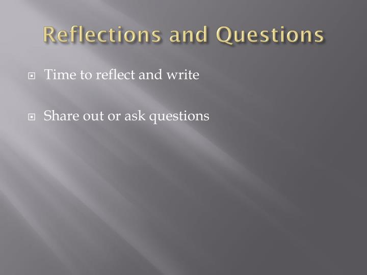 Reflections and Questions