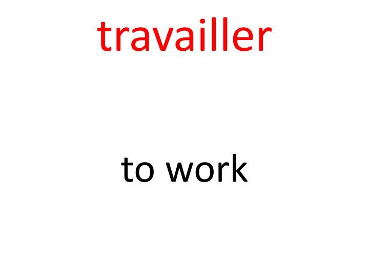 travailler