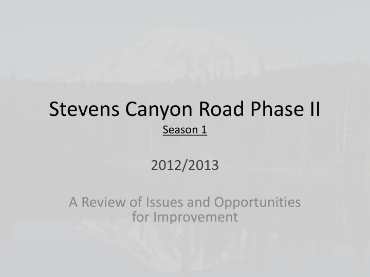 stevens canyon road phase ii season 1