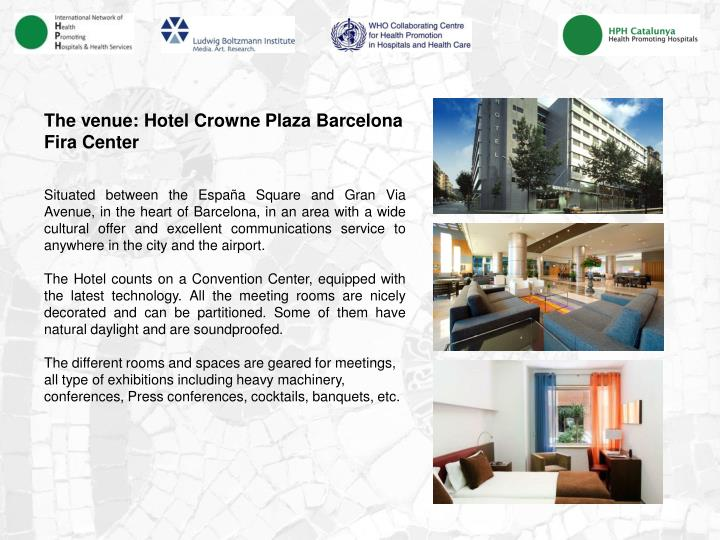 The venue: Hotel Crowne Plaza Barcelona Fira Center