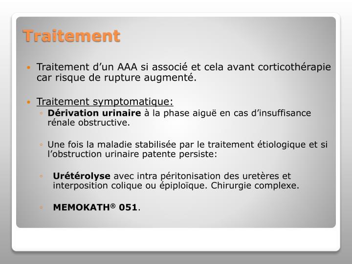 Traitement d'un AAA si associé et cela avant corticothérapie car risque de rupture augmenté.