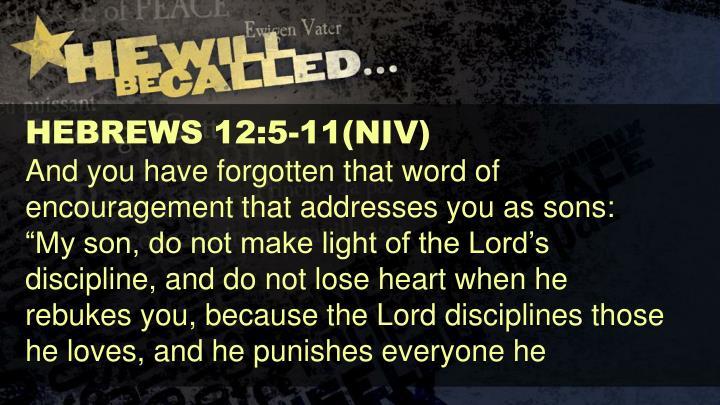 HEBREWS 12:5-11(NIV)