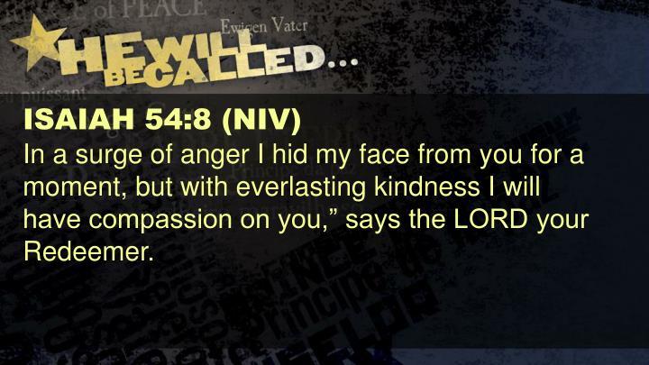 ISAIAH 54:8 (NIV)