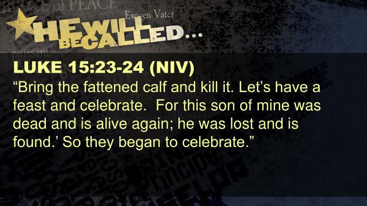 LUKE 15:23-24 (NIV)