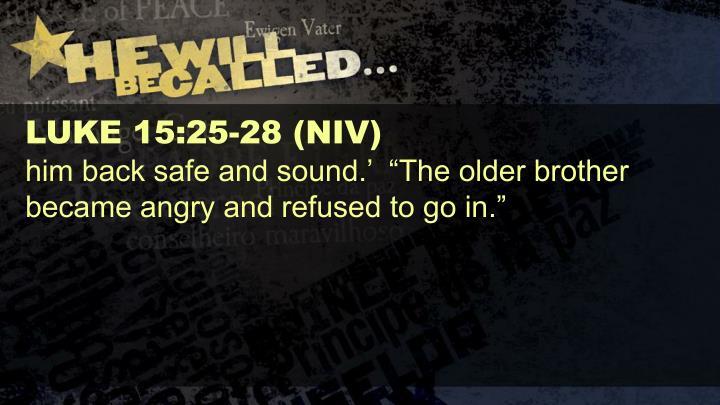 LUKE 15:25-28 (NIV)