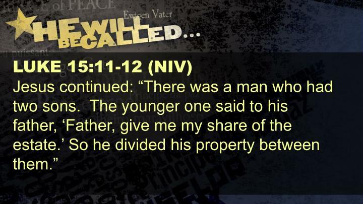 LUKE 15:11-12