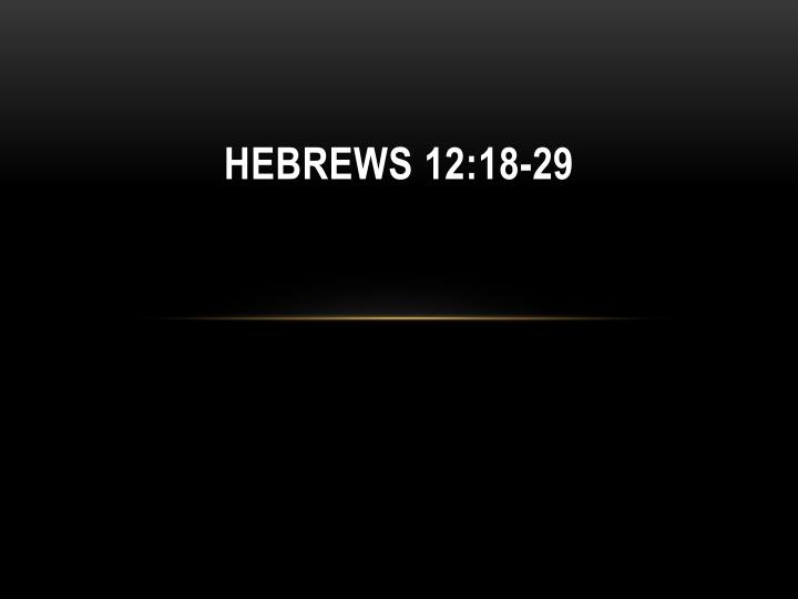 Hebrews 12 18 29