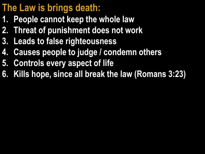 The Law is brings death: