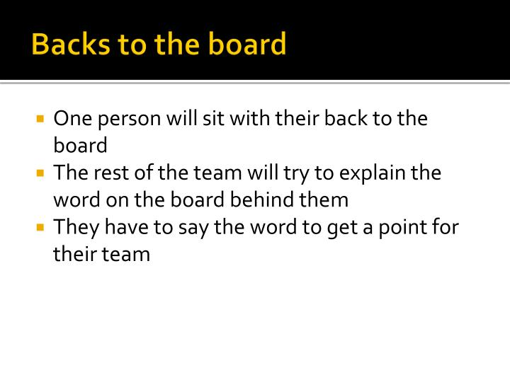 Backs to the board