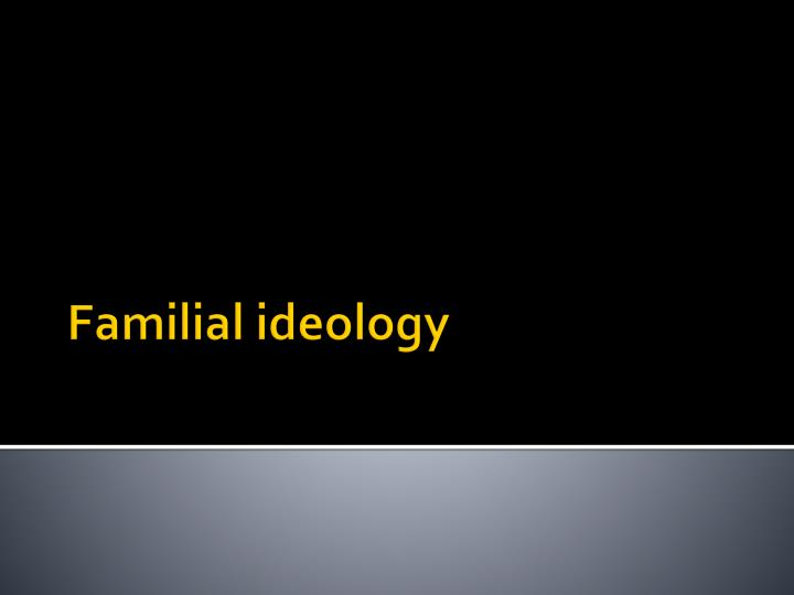 Familial ideology