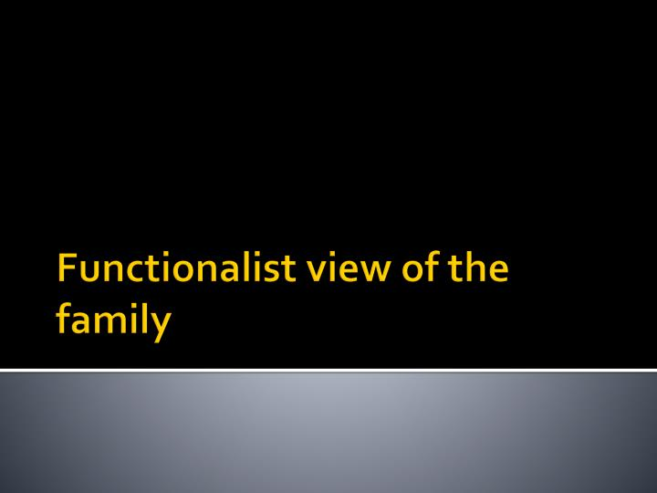 Functionalist view of the family