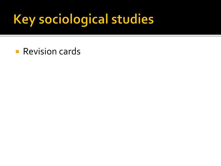 Key sociological studies