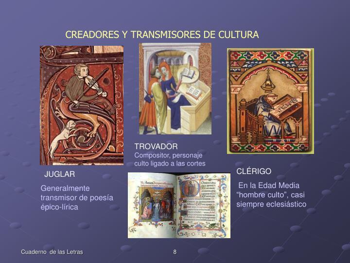 CREADORES Y TRANSMISORES DE CULTURA
