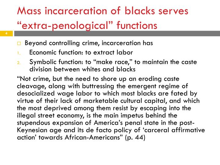 Mass incarceration of blacks serves ""