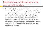 social boundary maintenance via the criminal justice system