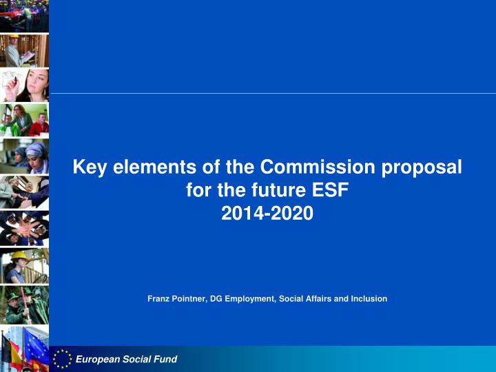 Key elements of the Commission proposal for the future ESF