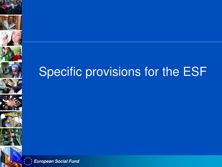 Specific provisions for the ESF