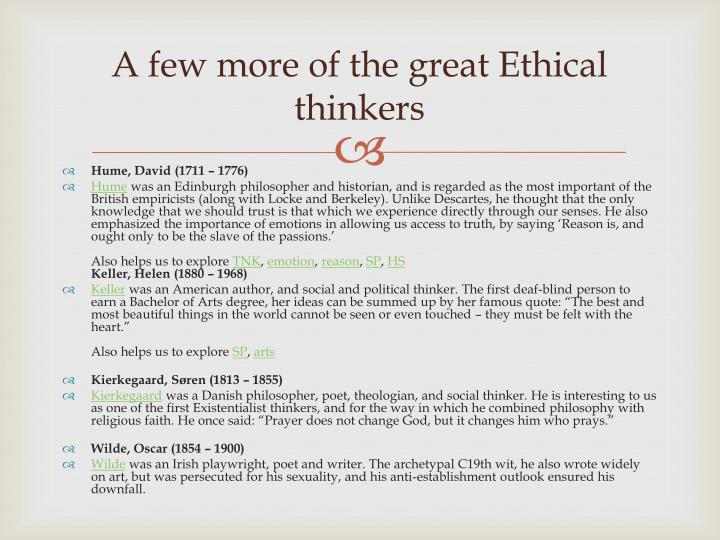 A few more of the great Ethical thinkers
