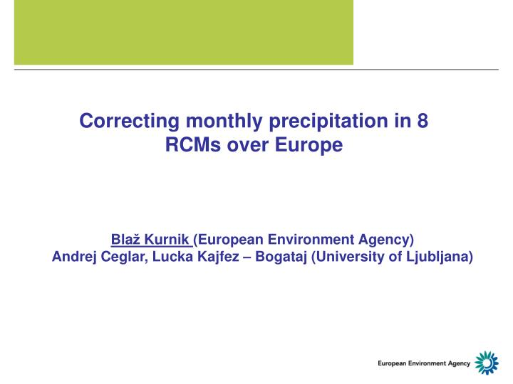 Correcting monthly precipitation in 8 RCMs over Europe