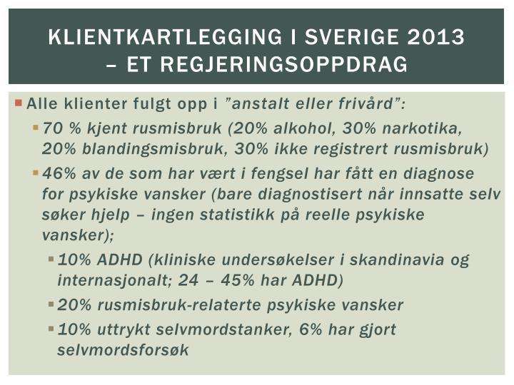 Klientkartlegging i Sverige 2013                           – et regjeringsoppdrag