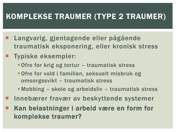 Komplekse traumer (Type 2 traumer)
