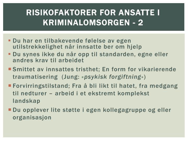Risikofaktorer for ANSATTE I KRIMINALOMSORGEN -