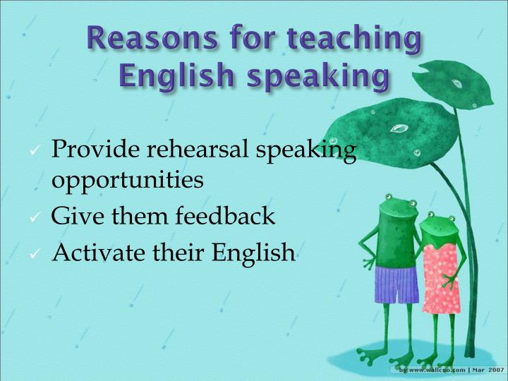 Reasons for teaching English speaking