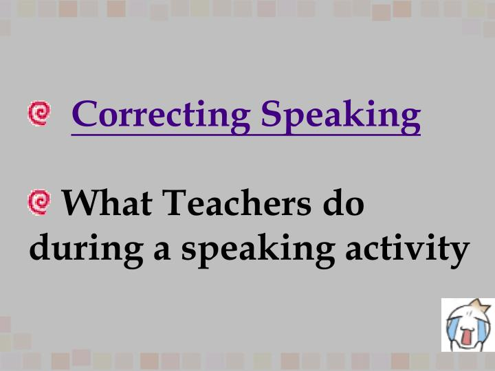 Correcting Speaking