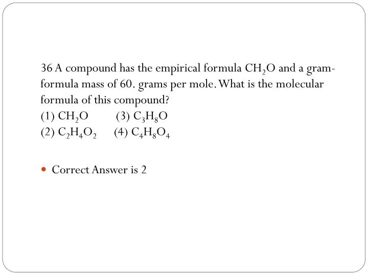 36 A compound has the empirical formula CH