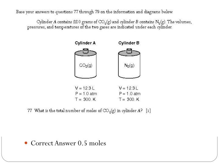 Correct Answer 0.5 moles