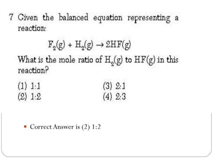 Correct Answer is (2) 1:2