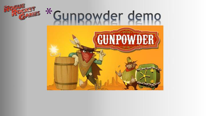 Gunpowder demo