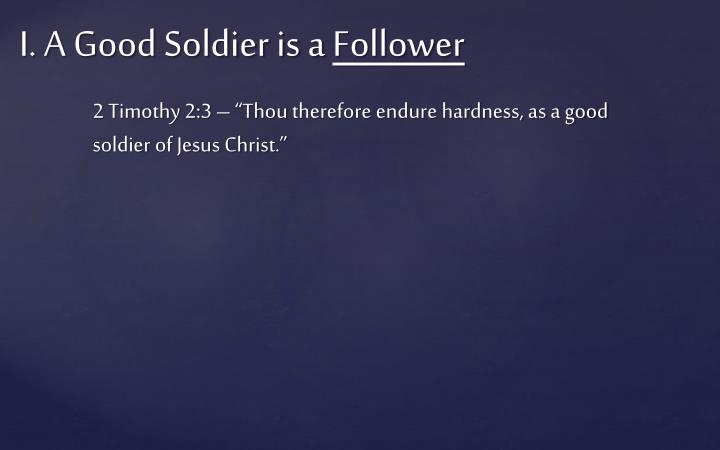 I a good soldier is a follower