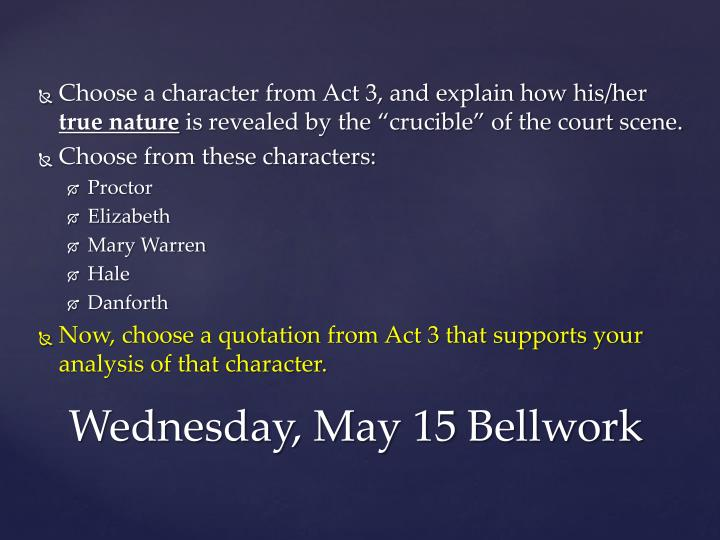 Choose a character from Act 3, and explain how his/her