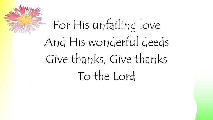 For His unfailing love