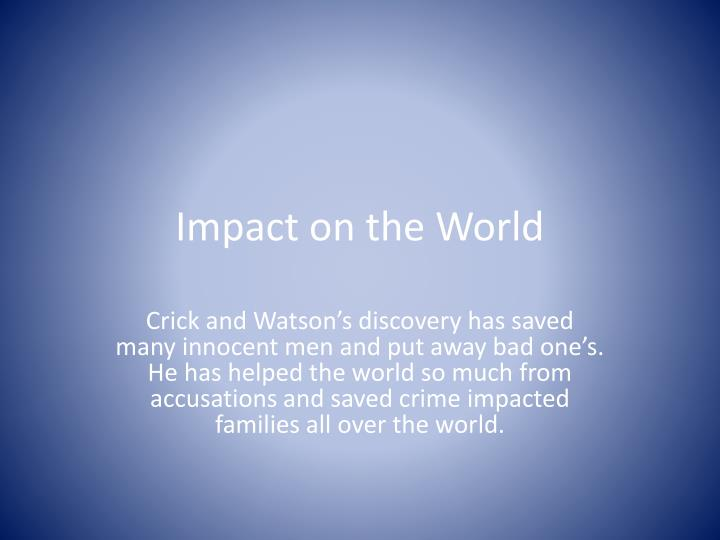 Impact on the World