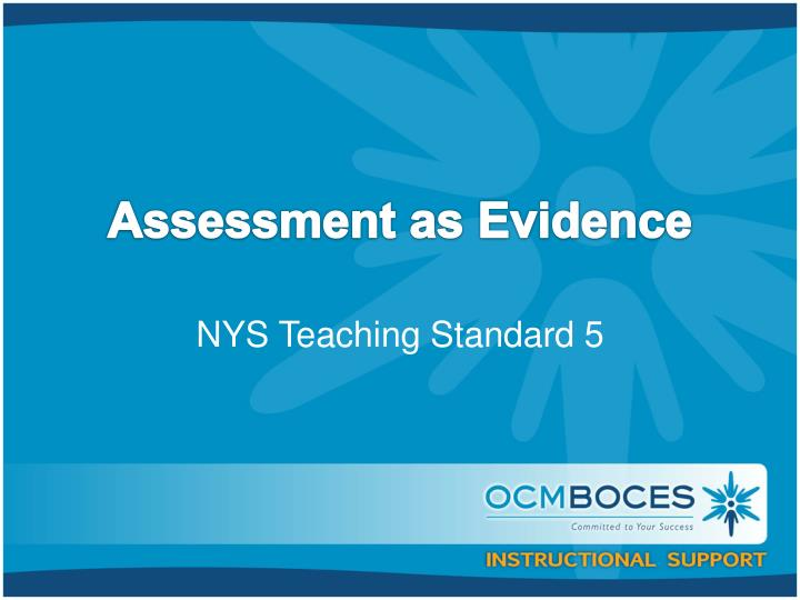 Assessment as Evidence