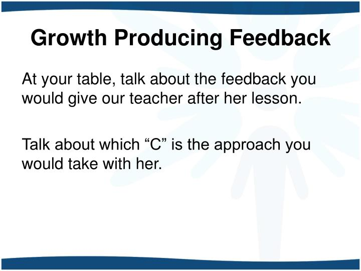 Growth Producing Feedback
