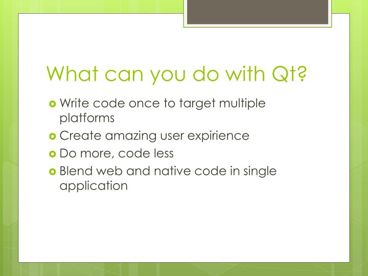 What can you do with Qt?