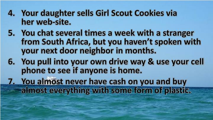 Your daughter sells Girl Scout Cookies via