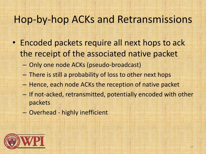 Hop-by-hop ACKs and Retransmissions