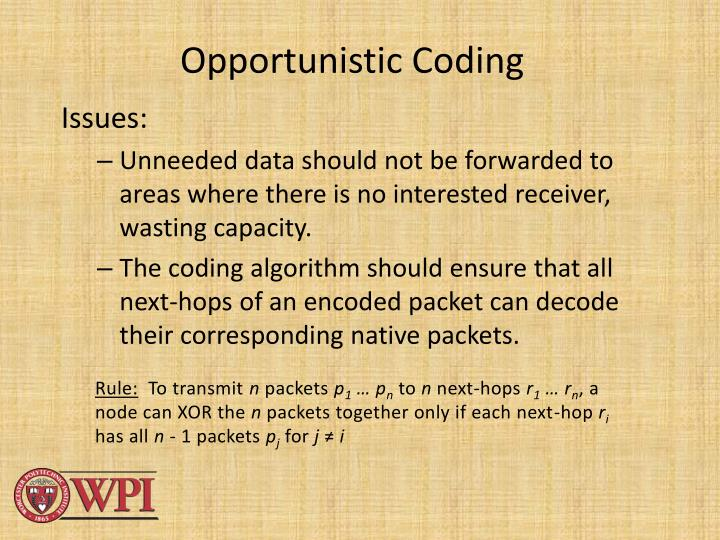 Opportunistic Coding