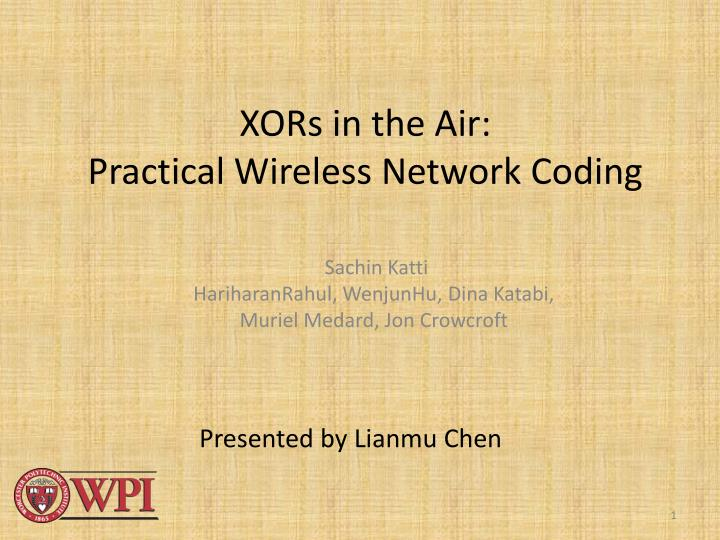 Xors in the air practical wireless network coding