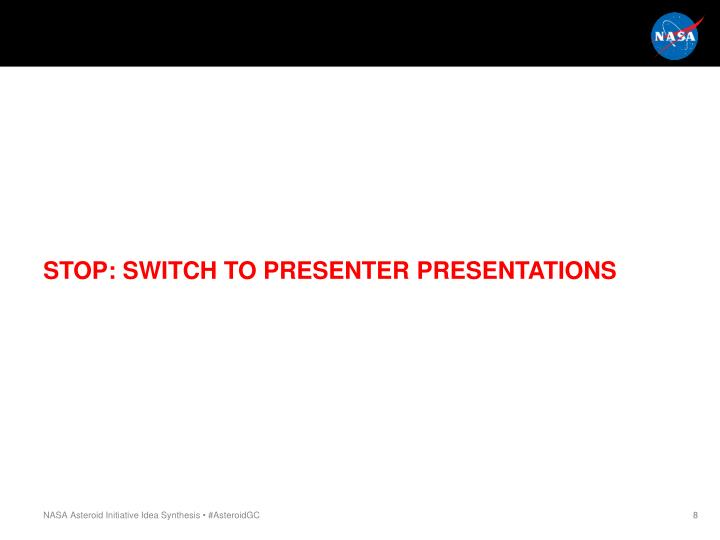 STOP: SWITCH TO PRESENTER PRESENTATIONS