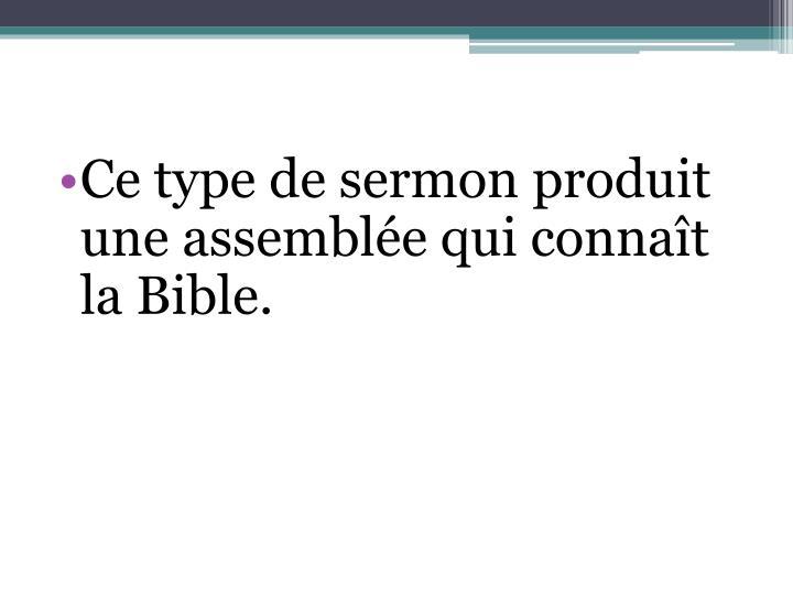 Ce type de sermon produit une assemblée qui connaît la Bible.