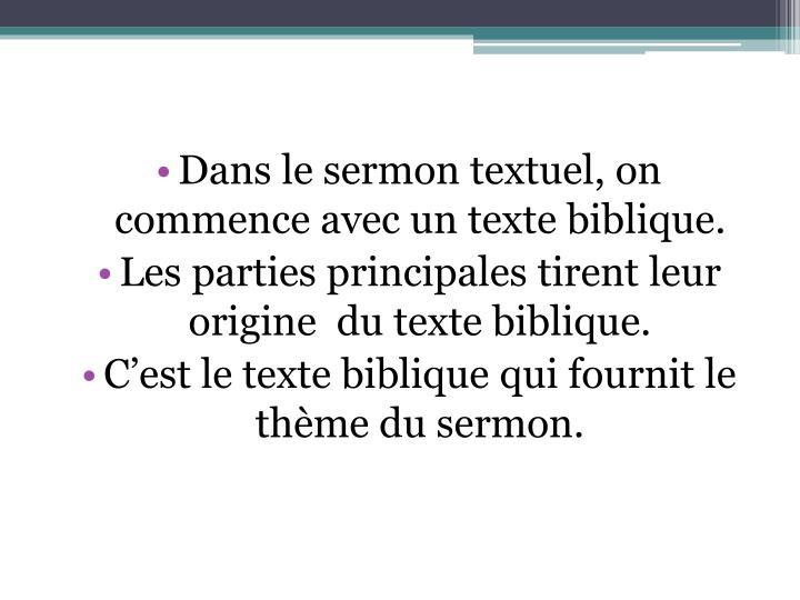Dans le sermon textuel, on commence avec un texte biblique.