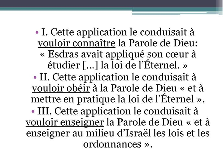 I. Cette application le conduisait à