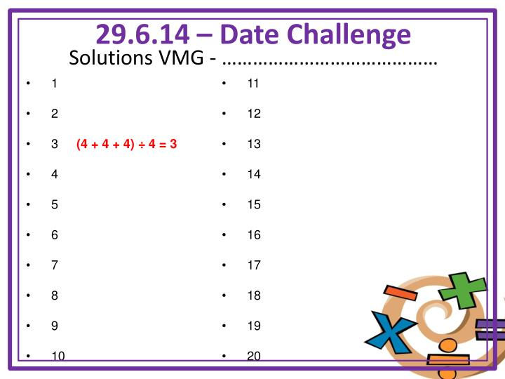 29.6.14 – Date Challenge