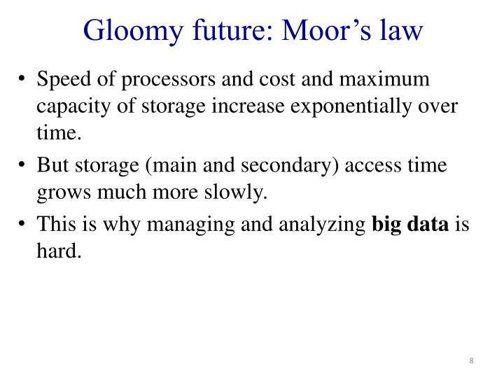 Gloomy future: Moor's law