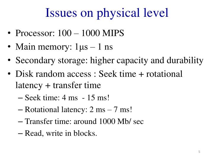 Issues on physical level